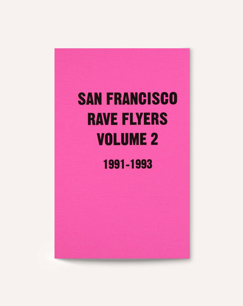 SF Rave Flyers, 1991-1993 (Vol. 2)