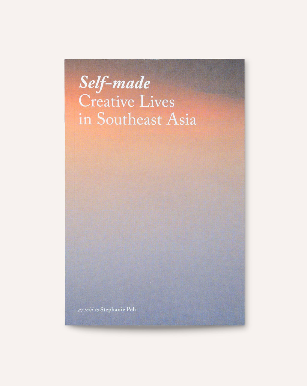Self-made: Creative Lives in Southeast Asia