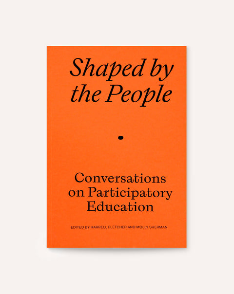 Shaped by the People: Conversations on Participatory Education