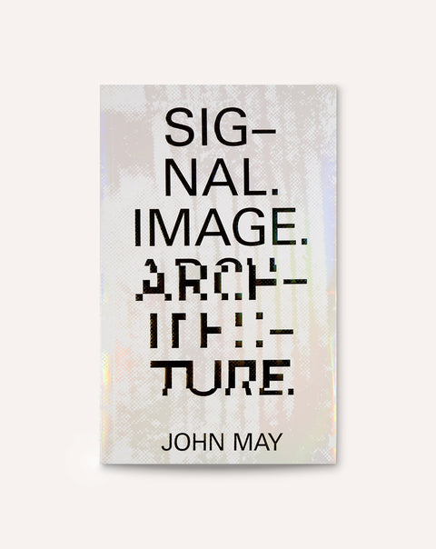 Signal. Image. Architecture.