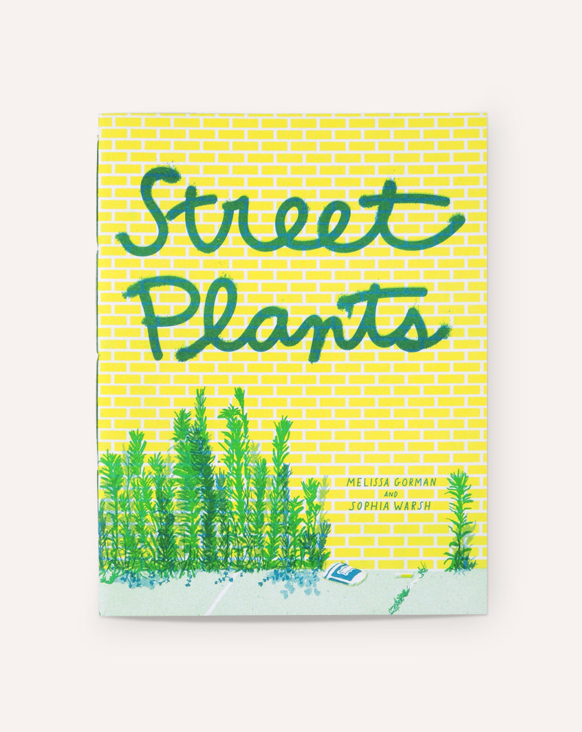 Street Plants / Melissa Gorman and Sophia Warsh