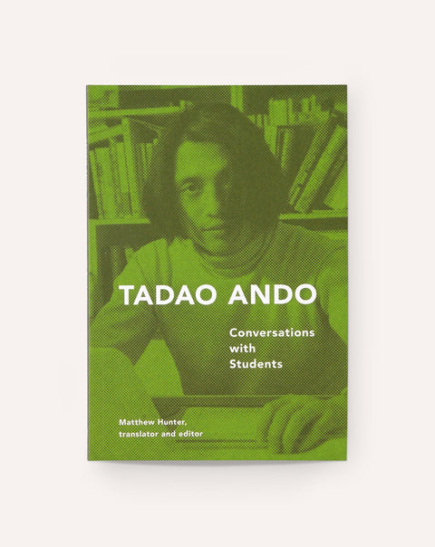 Tadao Ando: Conversations with Students