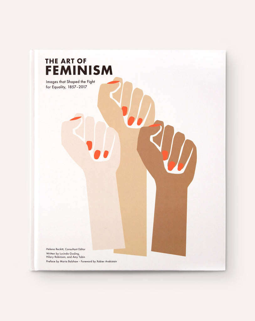 The Art of Feminism: Images that Shaped the Fight for Equality, 1857–2017