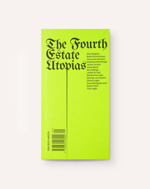 The Fourth Estate Utopias – House of Common Affairs Journal 1