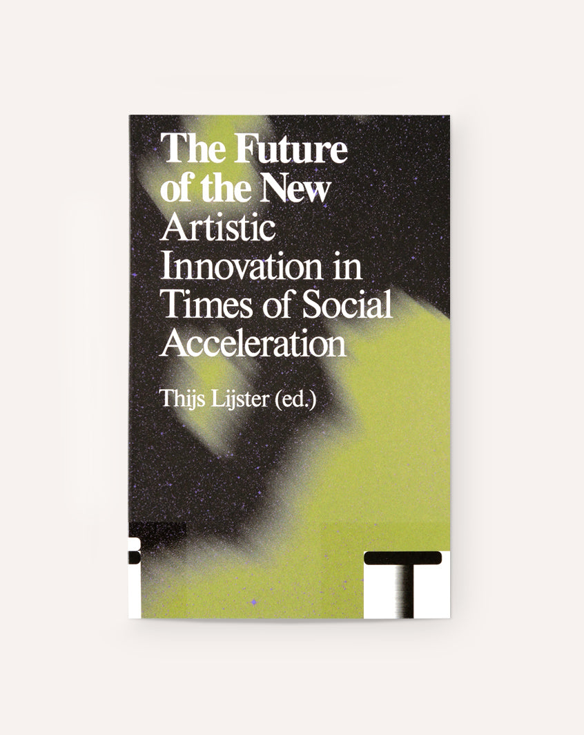 The Future of the New: Artistic Innovation in Times of Social Acceleration