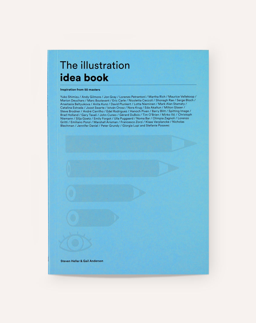 The Illustration Idea Book: Inspiration from 50 Masters