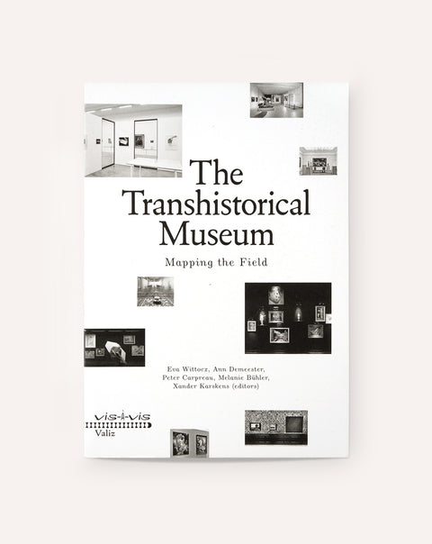 The Transhistorical Museum: Mapping the Field