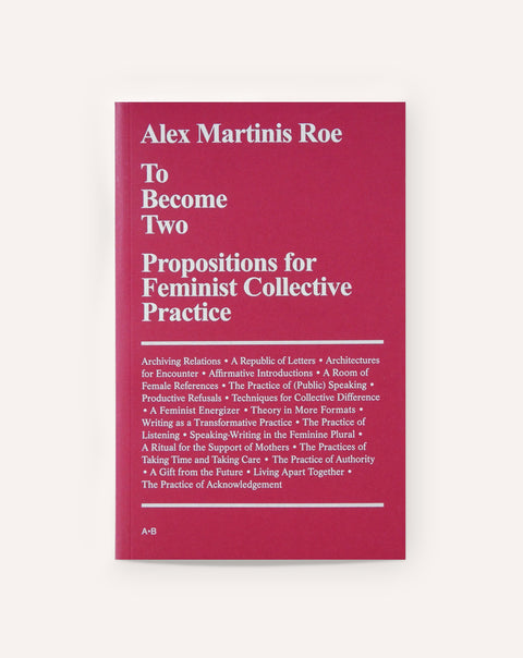 To Become Two: Propositions for Feminist Collective Practice