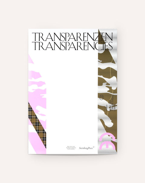Transparenzen / Transparencies: The Ambivalence of a New Visibility
