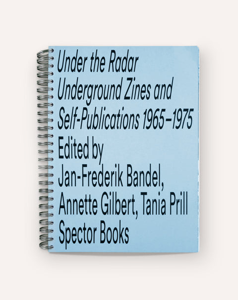 Under the Radar: Underground Zines and Self-Publications, 1965 – 1975