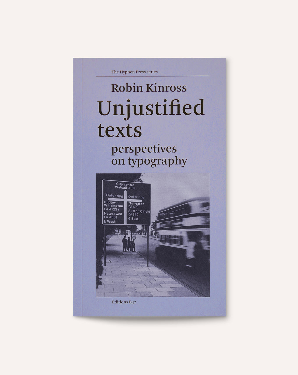 Unjustified Texts: Perspectives on Typography