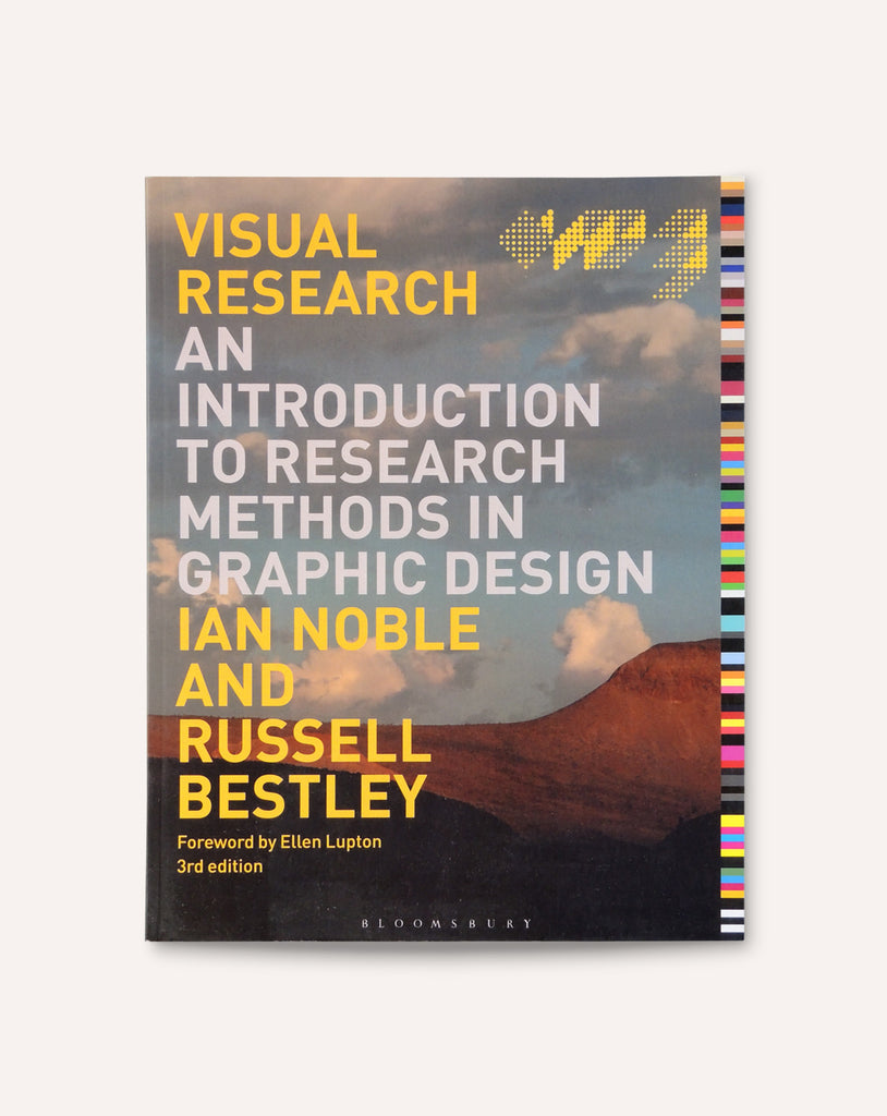 Visual Research: An Introduction to Research Methods in Graphic Design