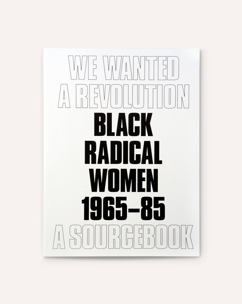 We Wanted a Revolution: Black Radical Women, 1965–85 — A Sourcebook