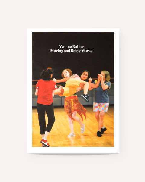 Yvonne Rainer - Moving and Being Moved