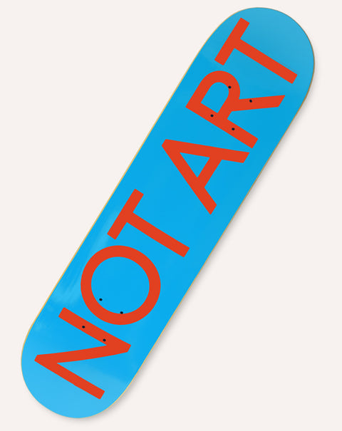"""Not Art"" Skateboard"