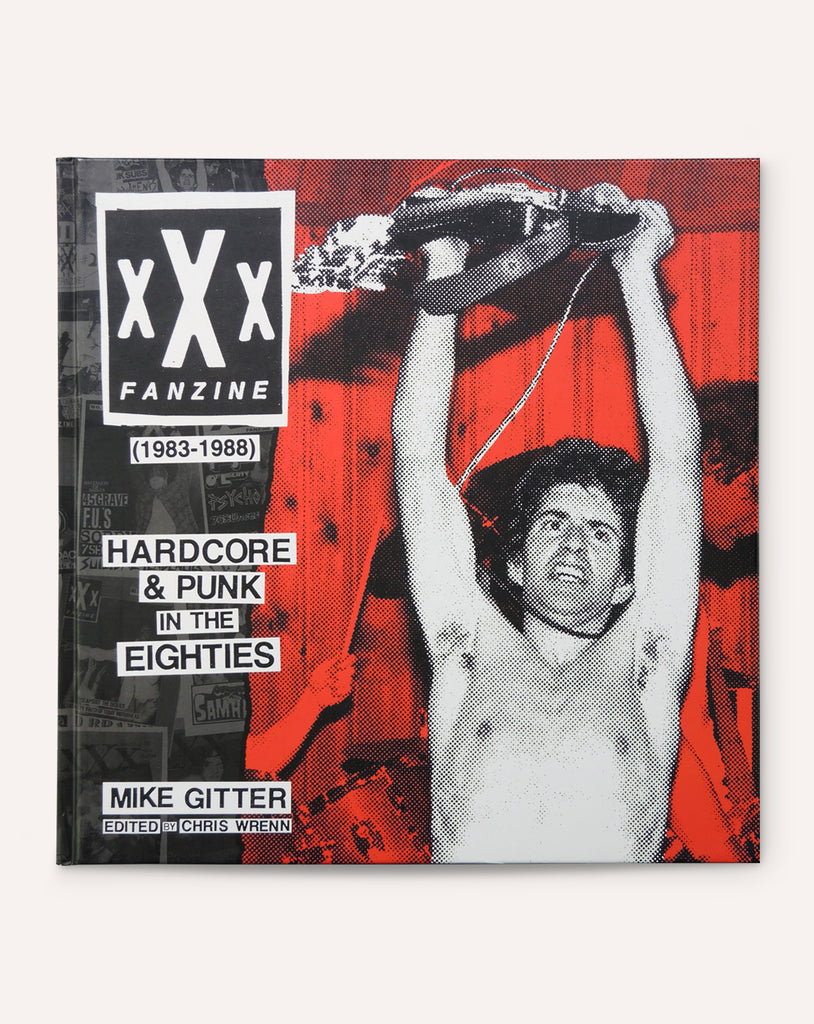 xXx Fanzine (1983-1988): Hardcore & Punk In The Eighties