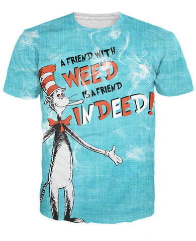Cat In The Hat 'A Friend with Weed Is A Indeed' T-Shirt - A Stoners Heaven