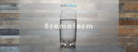Bromoform Water Filter Removal Best Contaminant