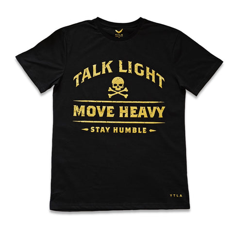 Talk Light Move Heavy Stay Humble T-shirt- Black and Gold
