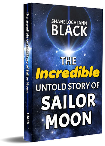 The Incredible Untold Story of Sailor Moon Paperback