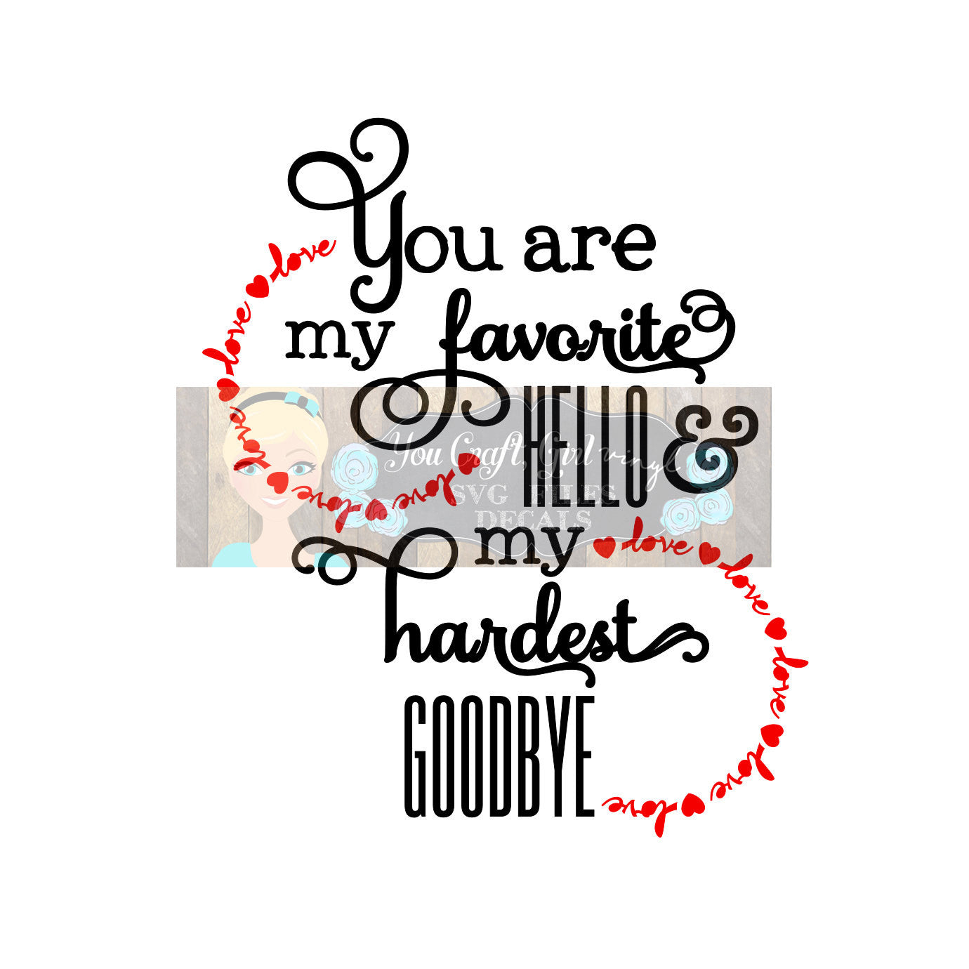 You are my Favorite Hello and my Hardest Goodbye Svg Dxf   Commercial Use SVG wedding decor   tshirt   home decor   Romance LOVE SVG Decal