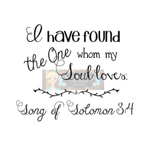 I Have Found the One My Soul Loves Song of Solomon Cut File