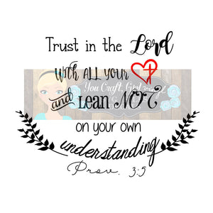 Trust in the Lord with All Heart Proverbs 3:5 Svg Dxf Png Pdf Zip File   Commercial Use SVG Car decal   tshirt   home decor   Bible SVG file