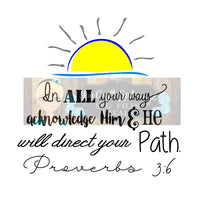 In All Your Ways Acknowledge Him Proverbs 3:6 Svg Dxf Png Pdf Zip File   Commercial Use SVG   Car decal   tshirt   home decor   Bible SVG