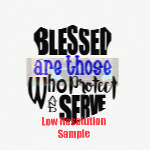 Blessed are Those Who Protect and Serve Cut File