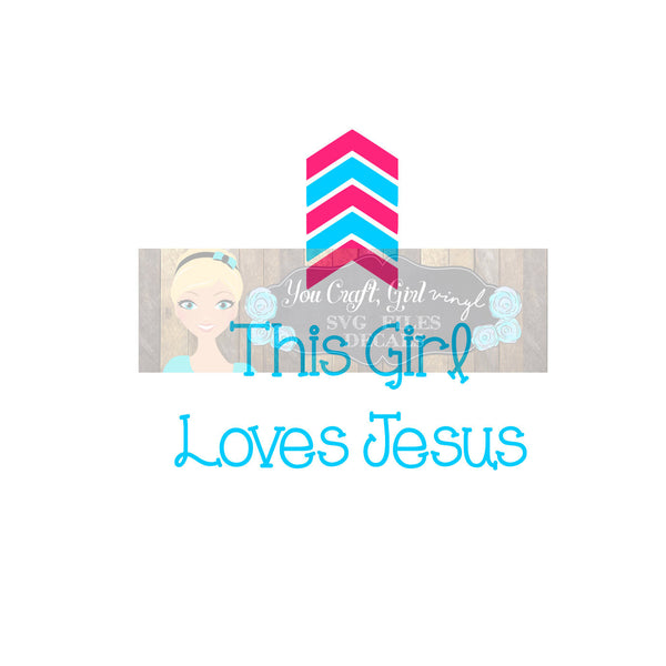 This Girl Loves Jesus Arrow Svg Dxf   Commercial Use SVG   tshirt svg   Christian SVG   Religious decal   Love Jesus   child clothing HTV