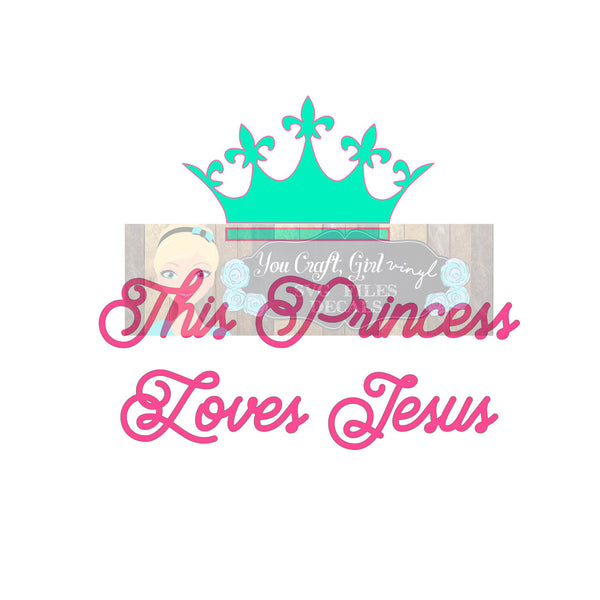 Princess Loves Jesus Crown Arrow Svg Dxf   Commercial Use SVG   tshirt svg   Christian SVG   Religious decal   Love Jesus   clothing HTV svg