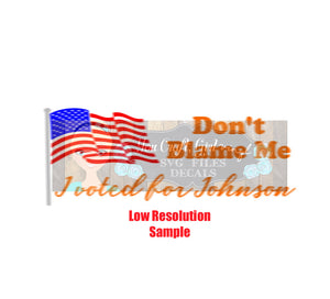 Don't Blame me I Voted for Johnson Cut File