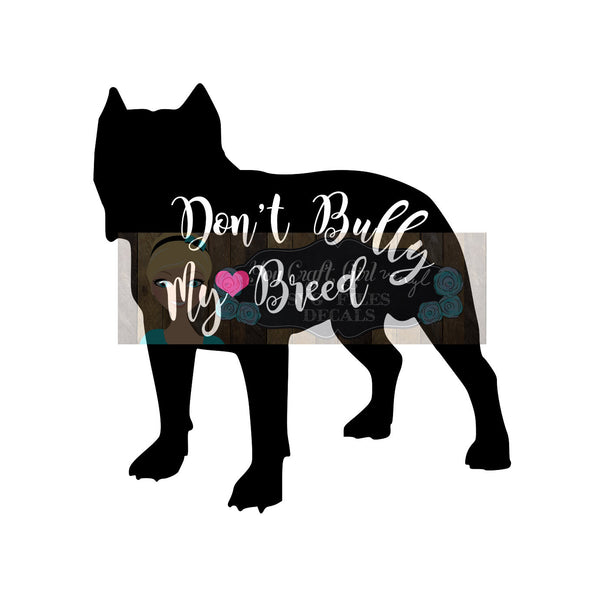 Pitbull Don't Bully My Breed Svg Dxf  Commercial SVG  dog car decal  dog decal cut file  dog svg  pitbull svg  dog gift  pitbull rescue gift