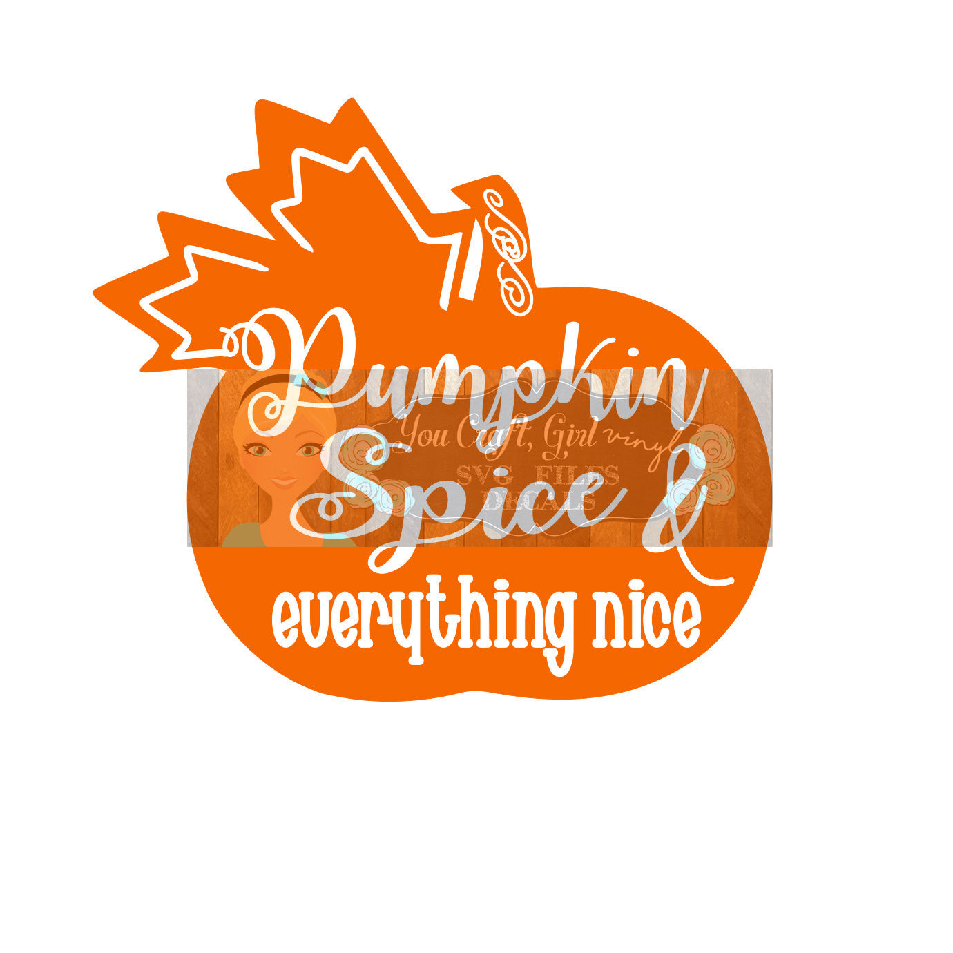 Pumpkin Spice and Everything Nice Svg Dxf   Commercial SVG  Thanksgiving Decor   Pumpkin Decor   Fall SVG   Autumn SVG   Pumpkin Spice decal