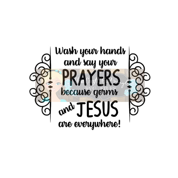 Wash Your Hands and Say Your Prayers Germs and Jesus are Everywhere Svg Dxf   Commercial SVG   funny home decor   humor kid bathroom sign