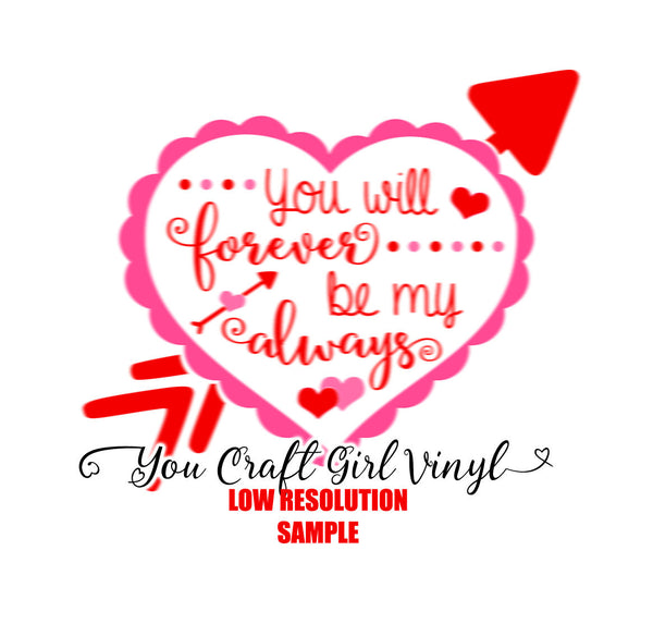 You Will Forever Be My Always Valentine's Day Svg Dxf Png Pdf Commercial Use Svg Cut File Love SVG doily cupid arrow holiday svg Heart SVG