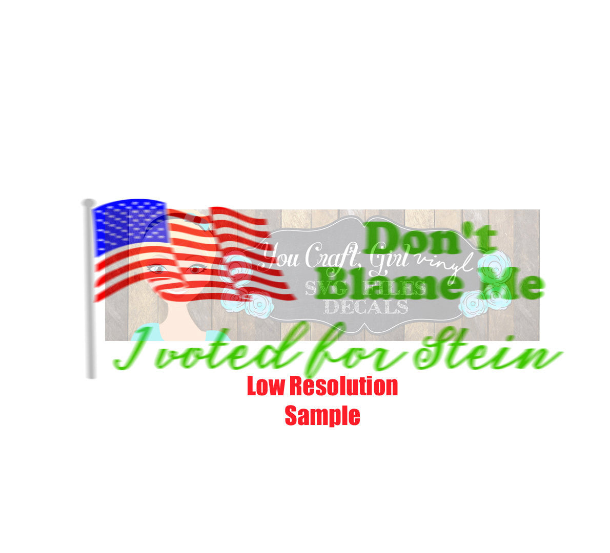 Don't Blame me I Voted for Stein Cut File
