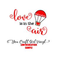 Love is in the Air Valentine's Day Svg Dxf Png Pdf Commercial Use Svg Cut File Love SVG Hot Air Balloon svg tshirt svg holiday svg Heart SVG