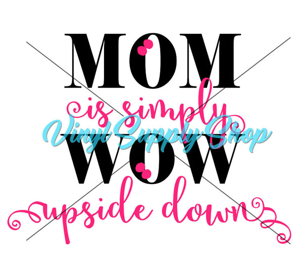 MOM is Simply WOW Upside Down Cut File
