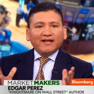 <b>Edgar Perez</b><span>, Author, </span><i>The Speed Traders</i><span> and </span><i>Knightmare on Wall Street</i>