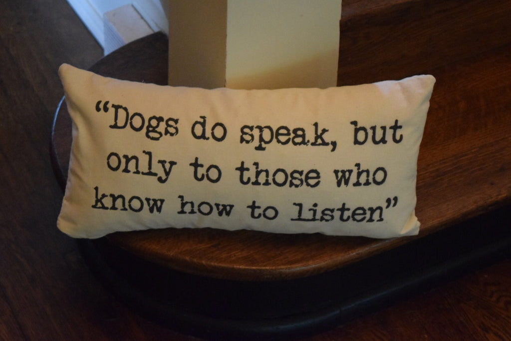 Dogs Do Speak 10 x 20 pillow