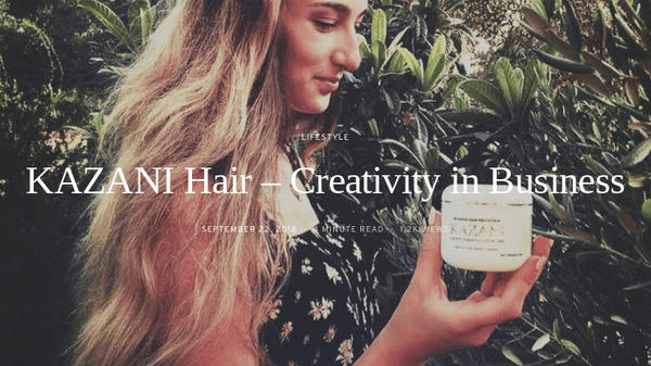 KAZANI Hair – Creativity in Business