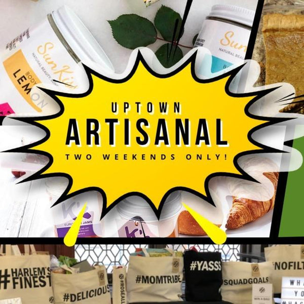 Uptown Artisanal Pop Up in Morningside Heights - kazanibeauty.com