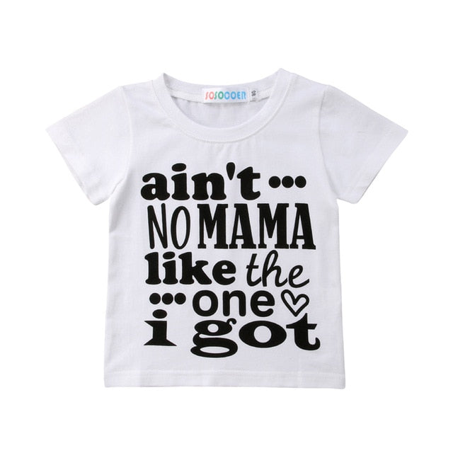 No Mama Like The One I Got T-shirt