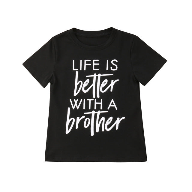 Life is Better With A Sibling Shirt