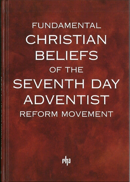 Fundamental Christian Beliefs of the SDA Reform Movement