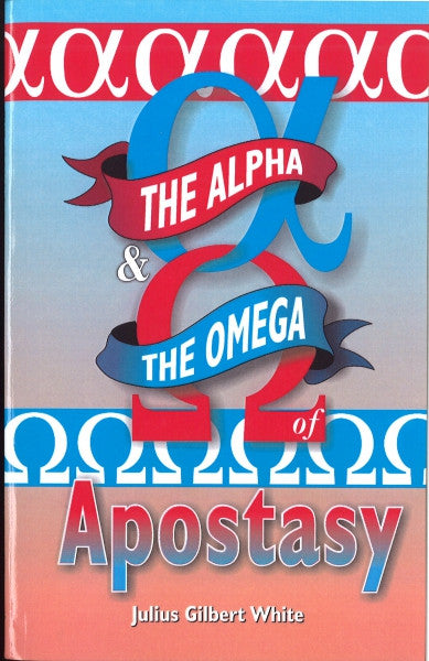 Alpha and the Omega of Apostasy