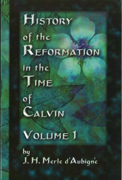 History of the Reformation in the Time of Calvin (4 Volume Set)