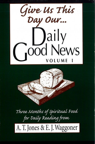 Give Us This Day Our Daily Good News, Vol. 1
