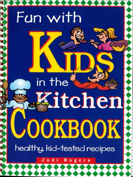 Fun With Kids in the Kitchen, Cookbook